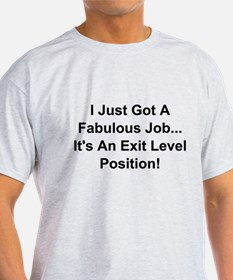 I Just Got A Fabulous Job T-Shirt