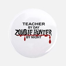 "Zombie Hunter - Teacher 3.5"" Button"
