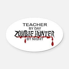 Zombie Hunter - Teacher Oval Car Magnet