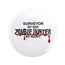 "Zombie Hunter - Surveyor 3.5"" Button"