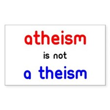 Atheism Is not A Theism Decal