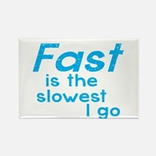 FAST is the slowest I go (Fitness awesome) Magnets