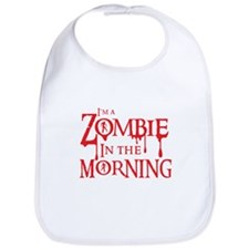 Im a ZOMBIE in the MORNING Bib
