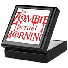 Im a ZOMBIE in the MORNING Keepsake Box
