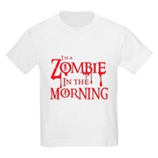 Im a ZOMBIE in the MORNING T-Shirt