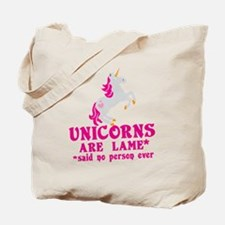 Unicorns are lame* *said no person ever Tote Bag