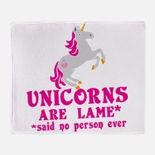 Unicorns are lame* *said no person ever Throw Blan