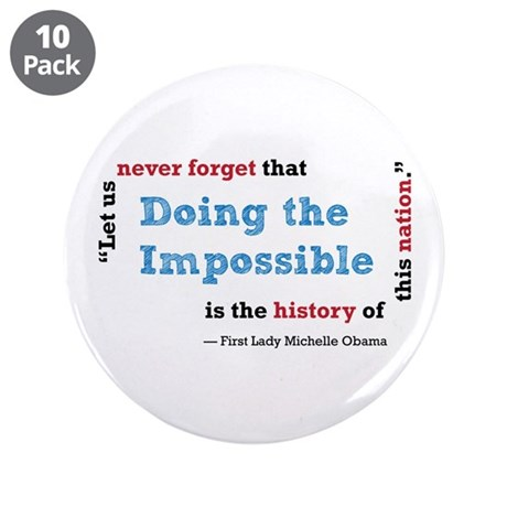 "Doing the Impossible - 3.5"" Button (10 pack)"