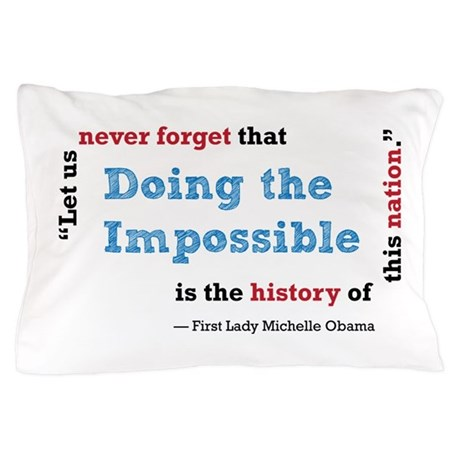 Doing the Impossible - Pillow Case