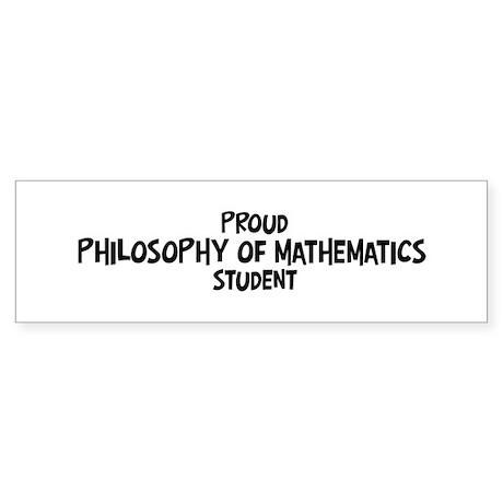 philosophy of mathematics stu Bumper Sticker