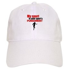 My Sport Is Your Sports Punishment Baseball Cap