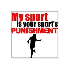 My Sport Is Your Sports Punishment Sticker