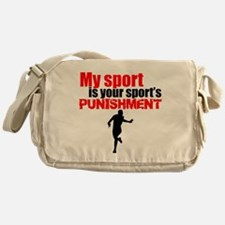 My Sport Is Your Sports Punishment Messenger Bag