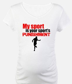 My Sport Is Your Sports Punishment Shirt