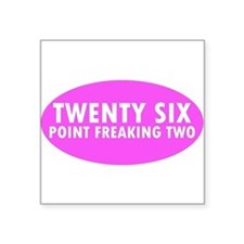 Pink Twenty Six Point Freaking Two Oval Sticker