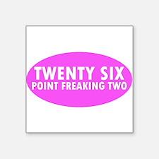 Pink Twenty Six Point Freaking Two Oval Sticker