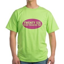 Pink Twenty Six Point Freaking Two Oval T-Shirt