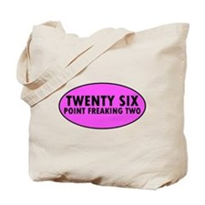 Pink Twenty Six Point Freaking Two Oval Tote Bag