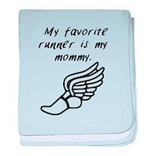 My Favorite Runner Is My Mommy baby blanket