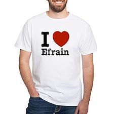I love Efrain Shirt