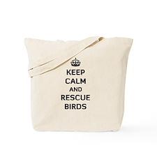 Keep Calm and Rescue Birds Tote Bag