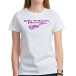 My Mom Rocks Women's T-Shirt