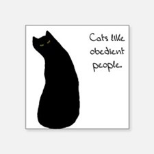Cats Like Obedient People Sticker