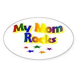 My Mom Rocks Oval Sticker
