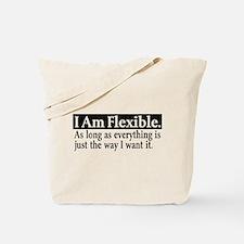 Flexible if My Way Tote Bag