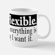 Flexible if My Way Mugs