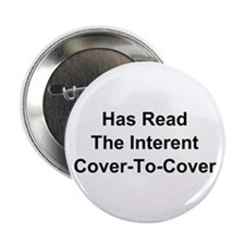 """Has Read The Internet Cover-To-Cover 2.25"""" Button"""