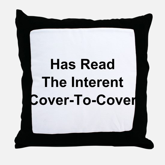 Has Read The Internet Cover-To-Cover Throw Pillow
