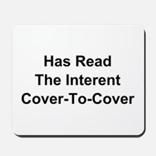 Has Read The Internet Cover-To-Cover Mousepad