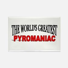 """The World's Greatest Pyromaniac"" Rectangle Magnet"