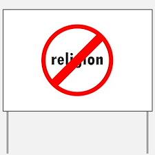 No religion Yard Sign