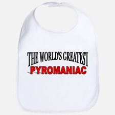 """The World's Greatest Pyromaniac"" Bib"