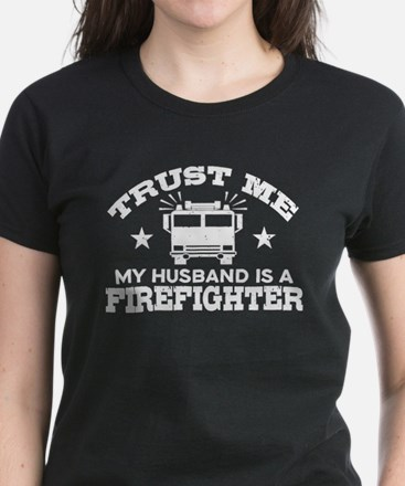 Trust Me My Husband is a Fire Women's Dark T-Shirt