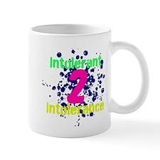 Intolerant 2 Intolerance Mugs