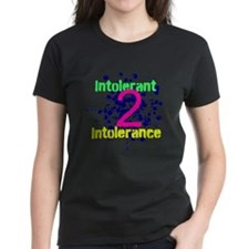 Intolerant 2 Intolerance T-Shirt