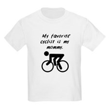 My Favorite Cyclist Is My Mommy T-Shirt
