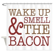 Wake Up Smell Bacon Shower Curtain