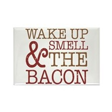 Wake Up Smell Bacon Rectangle Magnet