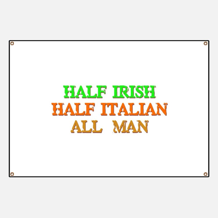 half Irish, half Italian Banner