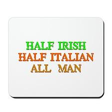 half Irish, half Italian Mousepad