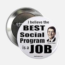 "Reagan Quote - Best Social Program Job 2.25"" Butto"