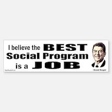 Reagan Quote - Best Social Program Job Bumper Bumper Sticker
