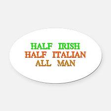 half Irish, half Italian Oval Car Magnet