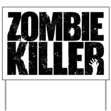 Zombie Killer Yard Sign
