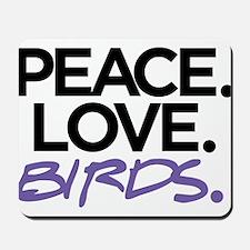Peace. Love. Birds. (Black and Purple) Mousepad