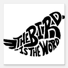 """The Bird is the Word Square Car Magnet 3"""" x 3"""""""